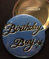 "*BIRTHDAY BOY* on Blue PIN-BACK BUTTON- LARGE 3.5"" DIAMETER"
