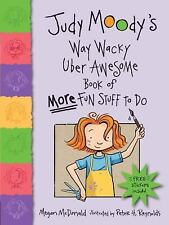 Judy Moody's Way Wacky Uber Awesome Book of More Fun Stuff to Do by McDonald, Me