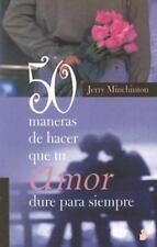 50 Maneras De Hacer Que Tu Amor Dure Para Siempre/ 50 Ways to Make-ExLibrary