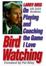 Bird Watching: On Playing and Coaching the Game I Love, Larry Bird, Jackie MacMu