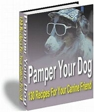 Dog Cookbook Recipes - 130 Tasty Ways To Keep Your Canine Friend Happy (CD-ROM)
