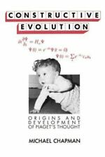 Constructive Evolution: Origins and Development of Piaget's Thought by Chapman,