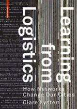 LEARNING FROM LOGISTICS - LYSTER, CLARE - NEW PAPERBACK BOOK