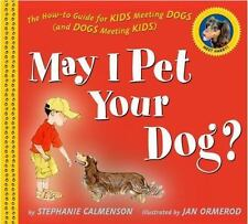 May I Pet Your Dog?: The How-to Guide for Kids Meeting Dogs (and Dogs -ExLibrary