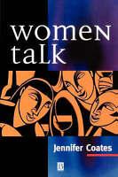 Women Talk. Conversation Between Women Friends by Coates, Jennifer (Paperback bo