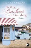 Die kleine Bäckerei am Strandweg von Jenny Colgan (2016, Taschenbuch)