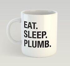 Eat Sleep Plumb Mug Funny Birthday Novelty Gift Plumber
