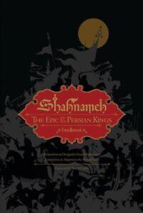 Shahnameh : The Epic of the Persian Kings, Hardcover by Ferdowsi; Rahmanian, ...