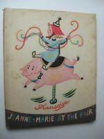 JEANNE-MARIE AT THE FAIR ~ Francoise HC 1959 1st Edition - C1