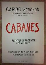 CABANES AFFICHE LITHOGRAPHIEE ORIGINALE EXPOSITION 1958 GALERIE CARDO-MATIGNON