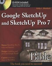 Bible Ser.: Google SketchUp and SketchUp Pro 7 606 by Kelly L. Murdock, Kelly...