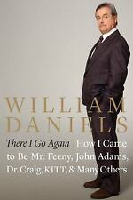 There I Go Again : How I Came to Be Mr. Feeny, John Adams, Dr. Craig, KITT, &