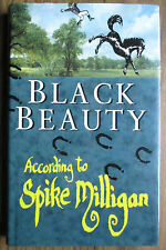 "BLACK BEAUTY ACCORDING TO SPIKE MILLIGAN. ""SIGNED""  1996 HARDBACK."