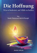 ISLAM-KORAN-SUNNAH-Die Hoffnung - Was es bedeutet auf Allah zu hoffen