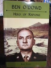 Ben O'Dowd - Hero of Battle of Kapyong Bio Korean War New Australian Book