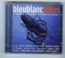 BLEU BLANC TUBES  CD (NEUF) LE MEILLEUR DE LA CHANSON KAAS/ RENAUD/ CHAMFORT