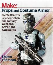 Make: Props and Costume Armor: Create Realistic Science Fiction & Fantasy Weapon