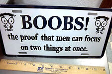 """Funny metal license plate """"Boobs!"""" proof that men can focus on 2 things at once!"""