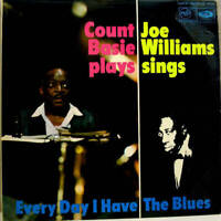 Count Basie , Joe Williams - Every Day I Have The Blues (LP)