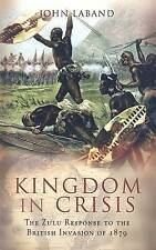 NEW KINGDOM IN CRISIS: The Zulu Response to the British- Invasion of 1879