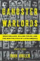 Gangster Warlords: Drug Dollars, Killing Fields, and the New Politi - ACCEPTABLE