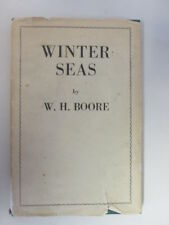 Good - Winter Seas - W H Boore 1953-01-01 Light foxing. Signed by author. Wear a