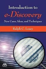 USED (GD) An Introduction to e-Discovery: New Cases, Ideas, and Techniques