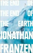 The End of the End of the Earth by Jonathan Franzen 9780008299262 | Brand New