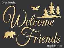 Joanie STENCIL Welcome Friend Eagle Pine Tree Bear Lodge Look Rustic Cabin Decor
