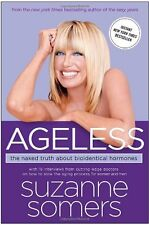 Ageless: The Naked Truth About Bioidentical Hormones by Suzanne Somers