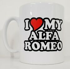 Novelty Mug I LOVE HEART MY ALFA ROMEO Car Fan Owner Tea Coffee Gift Present
