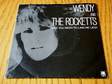 """WENDY AND THE ROCKETTS - HAVE YOU BEEN TELLING ME LIES  7"""" VINYL PROMO PS"""