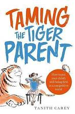 Taming the Tiger Parent: How to put your child's well-being first...