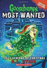 The 12 Screams of Christmas (Goosebumps Most Wanted Special Edition #2) by R.L.