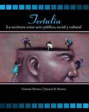 Tertulia: La Escritura Como Acto Publico, Social y Cultural by MORENO  GABRIELA