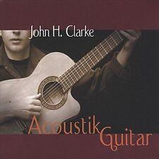 John H. Clarke : Acoustik Guitar Latin Pop/Rock 1 Disc Cd
