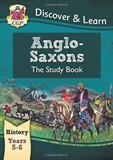 KS2 Discover & Learn: History - Anglo-Saxons Study Book, Year 5 & 6 by CGP Books