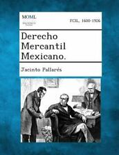 Derecho Mercantil Mexicano by Jacinto Pallares (2013, Paperback)