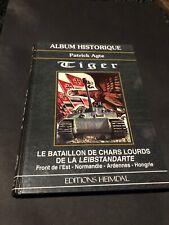 [17761-B94] WW2 - Patrick Agte - Tiger - Album Historique - Heimdal