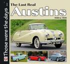 New Book The Last Real Austins A30 A35 A40  A70 BMC K8 Healey Sprite WW11