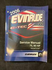 2006 BRP EVINRUDE E-TEC 75 90 HP OUTBOARD SERVICE SHOP REPAIR MANUAL P/N 5006572