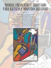 Manual Financiero y Tributario Para Iglesias y Ministros Religiosos (Paperback o