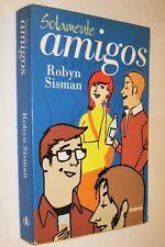 SOLAMENTE AMIGOS - ROBYN SISMAN