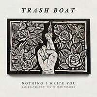 """Trash Boat - Nothing I Write You Can Change What You've Been  (NEW 12"""" VINYL LP)"""