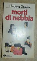 UMBERTO DOMINA - MORTI DI NEBBIA  - ED: OSCAR MONDADORI - ANNO:1979  (GK)