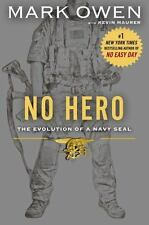 No Hero : The Evolution of a Navy SEAL by Mark Owen and Kevin Maurer (2014,...