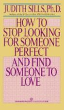 How to Stop Looking for Someone Perfect and Find Someone to Love