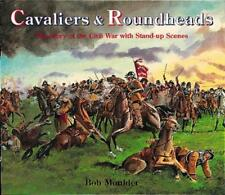 Cavaliers and Roundheads: The Story of the Civil War with Stand-up Scenes by Mou