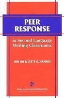 Peer Response in Second Language Writing Classrooms by Liu, Jun|Hansen, Jette G.