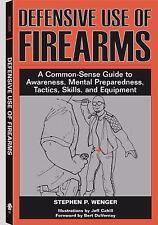 Defensive Use of Firearms: A Common-Sense Guide to Awareness, Mental Preparednes